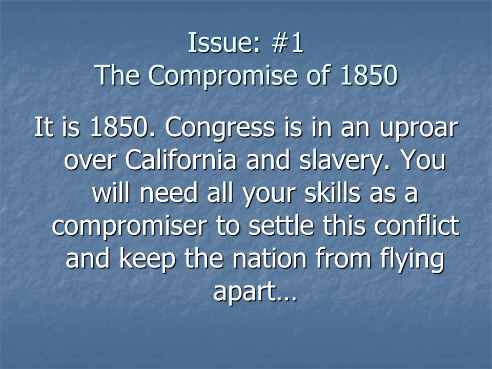 Issue: #1 The Compromise of 1850