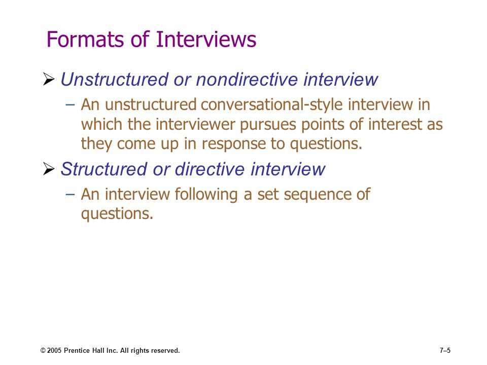 Formats of Interviews Unstructured or nondirective interview