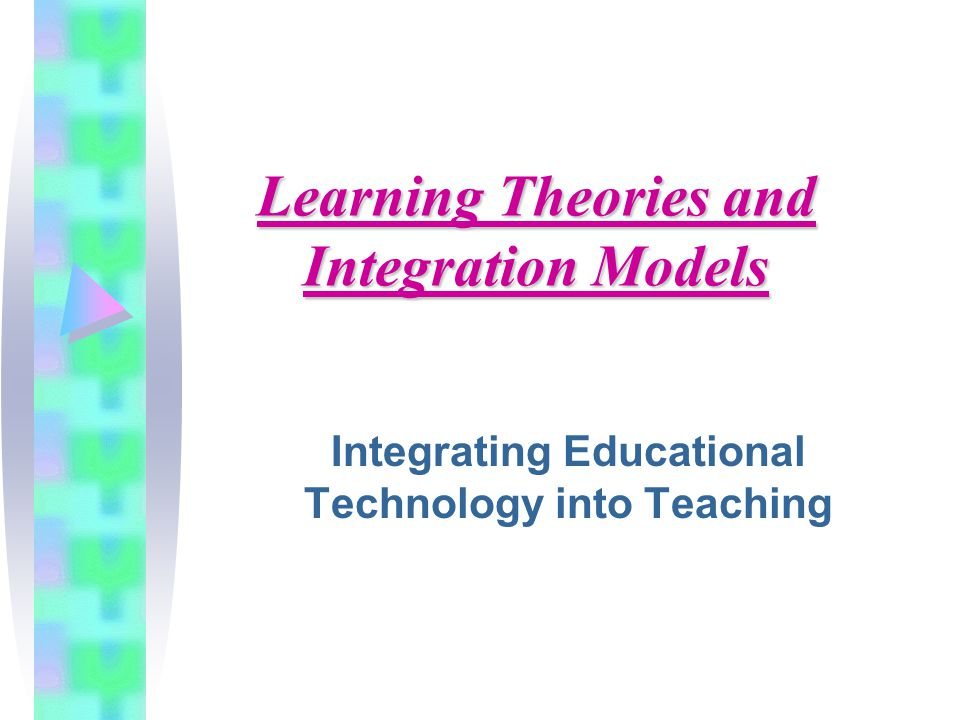 Learning Theories and Integration Models