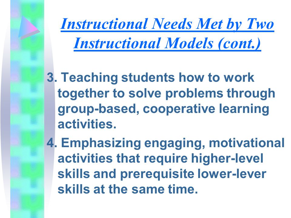 Instructional Needs Met by Two Instructional Models (cont.)