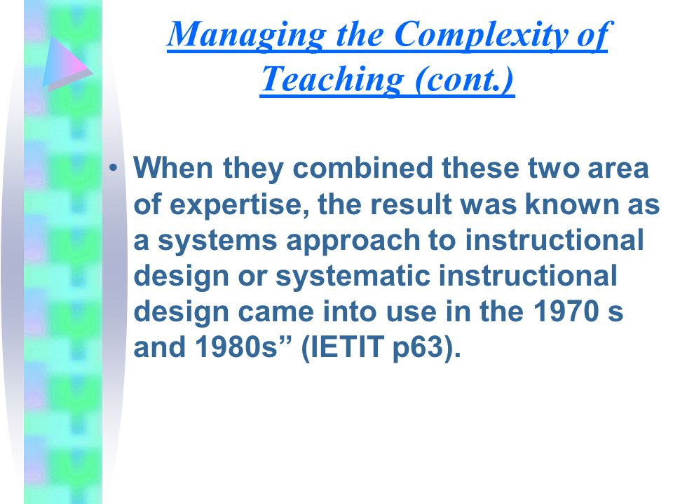 Managing the Complexity of Teaching (cont.)