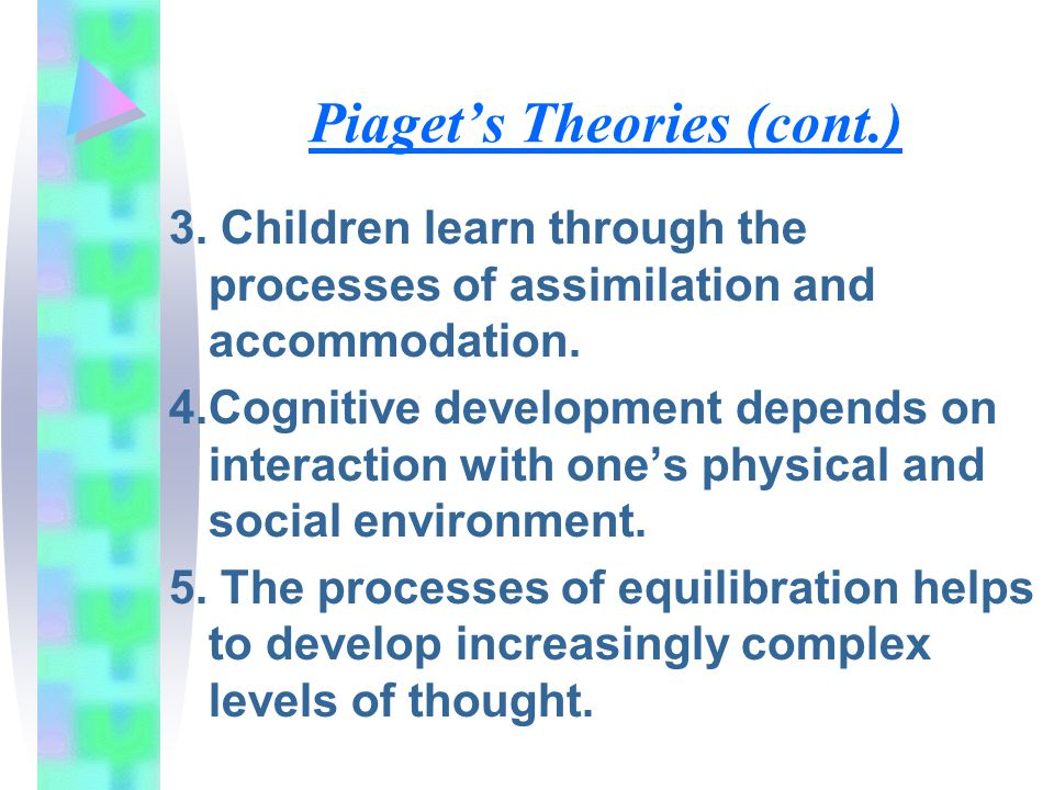 Piaget's Theories (cont.)