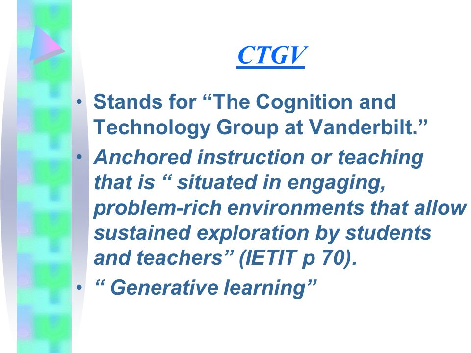 CTGV Stands for The Cognition and Technology Group at Vanderbilt.