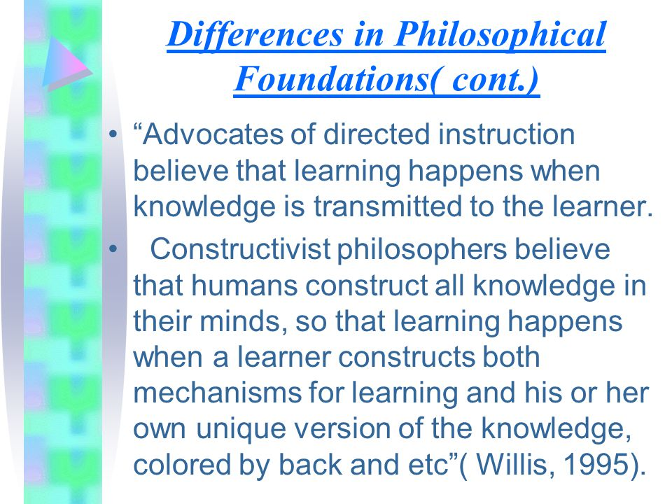 Differences in Philosophical Foundations( cont.)