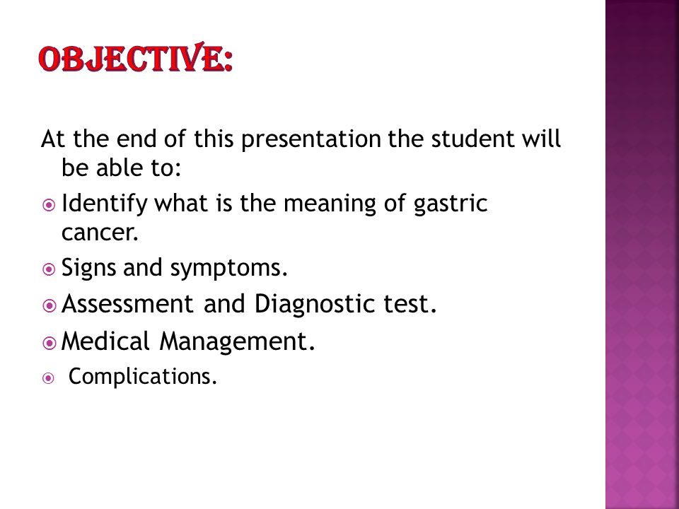Objective: Assessment and Diagnostic test. Medical Management.
