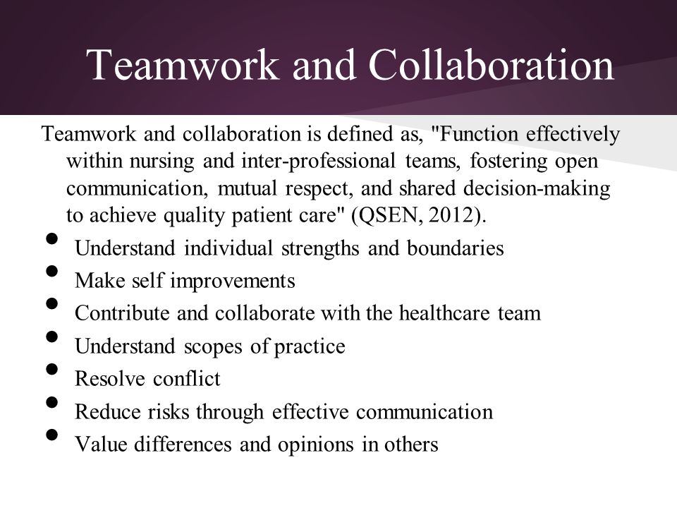 leadership and teamwork in nursing Nursing leadership needs to provide training programs that teach soft skills identified by both aacn and the department of labor to create work environments in which patients, nurses, and the healthcare institution can thrive.