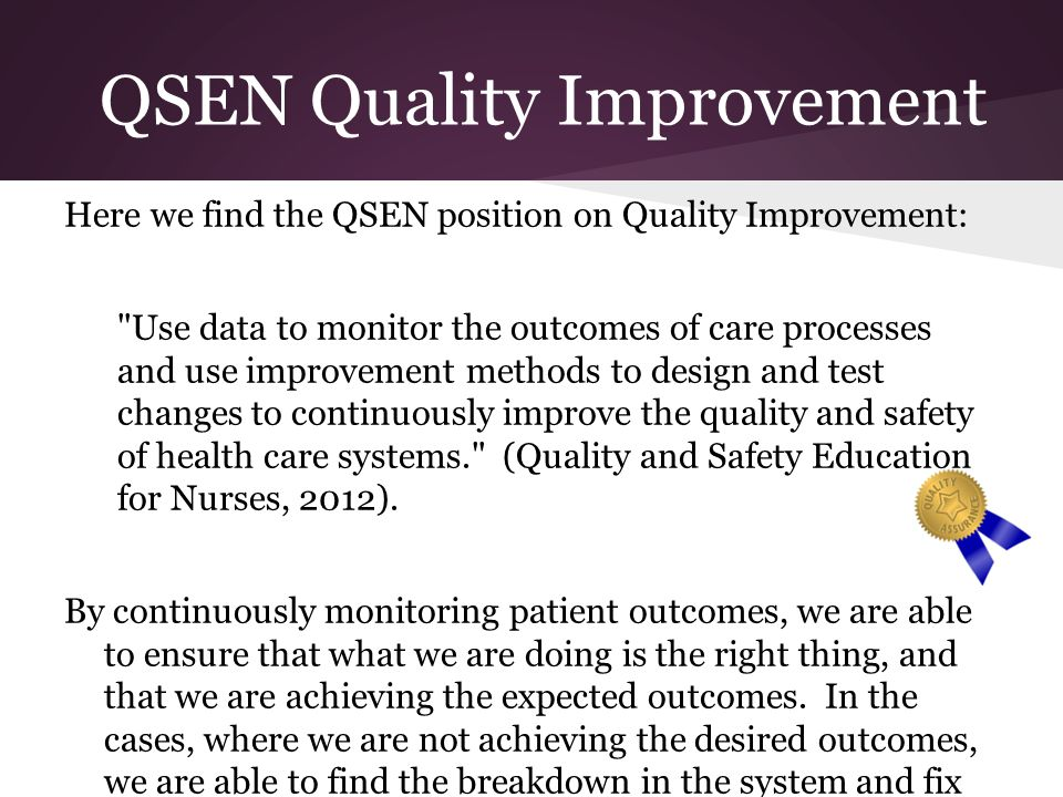 quality improvemeny nursing Quality improvement nursing jobs are responsible for improving different aspects of nursing including but not limited to evaluation, training, education, compliance, and risk management these professionals collaborate with management to find ways to promote improvement amongst the healthcare departments.