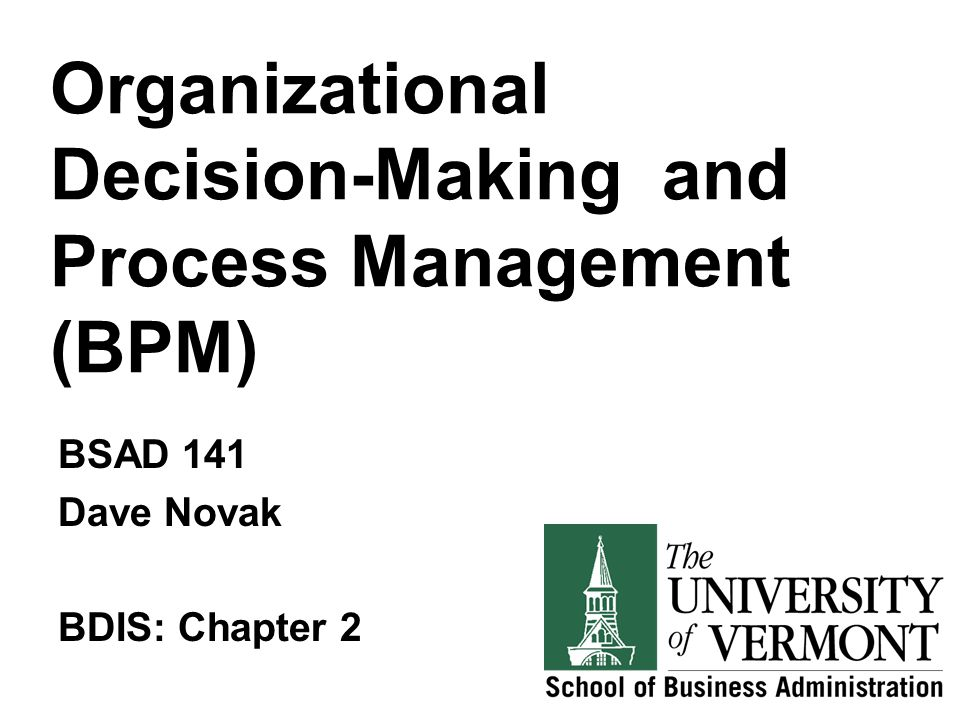 Organizational Decision-Making and Process Management (BPM)