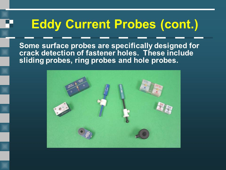 Eddy Current Probe : Eddy current testing this presentation was developed to
