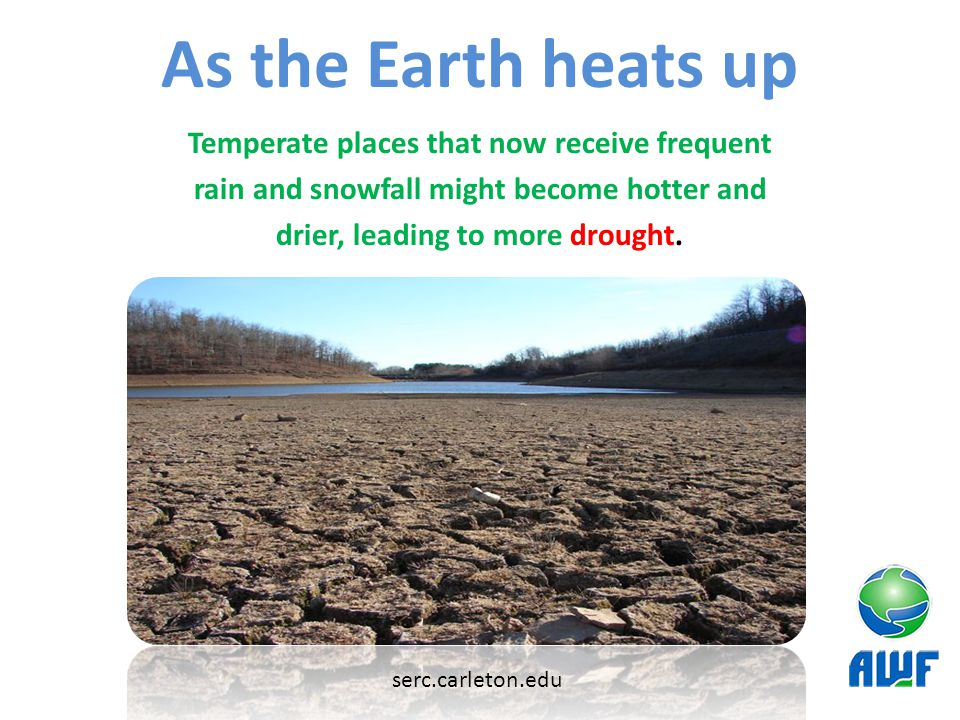 As the Earth heats up Temperate places that now receive frequent