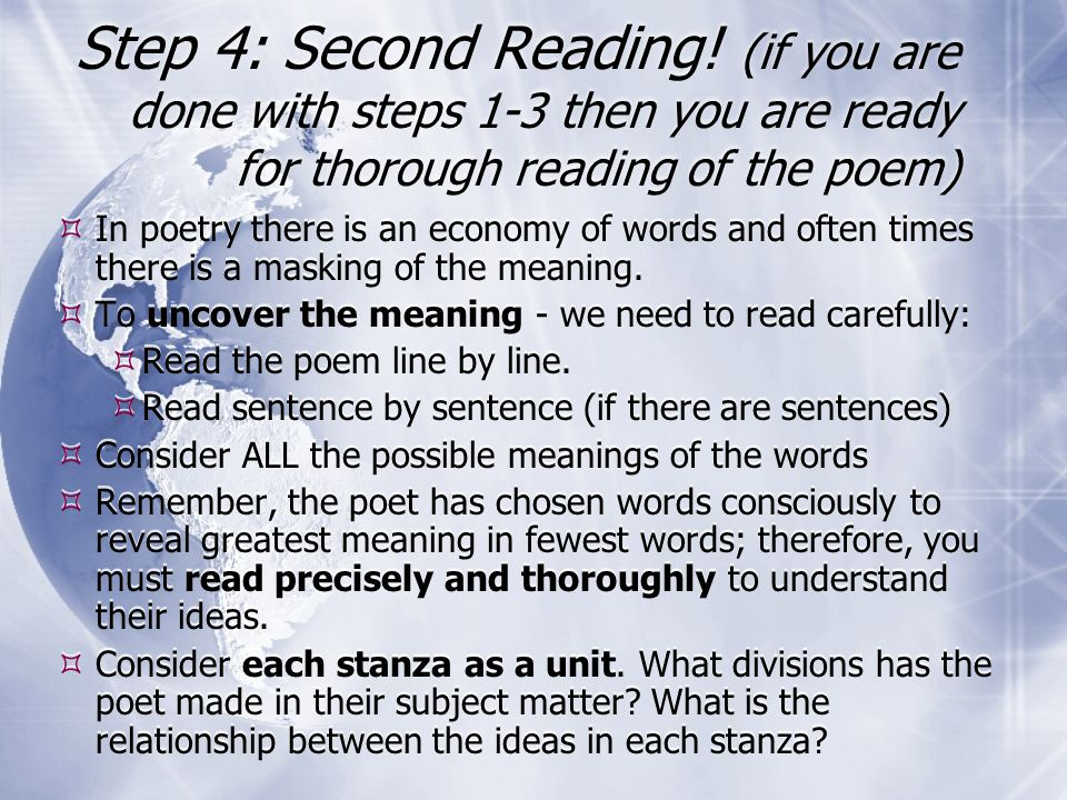 Step 4: Second Reading! (if you are done with steps 1-3 then you are ready for thorough reading of the poem)