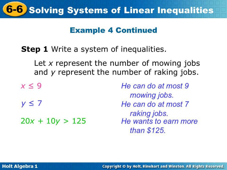 Example 4 Continued Step 1 Write a system of inequalities. Let x represent the number of mowing jobs and y represent the number of raking jobs.