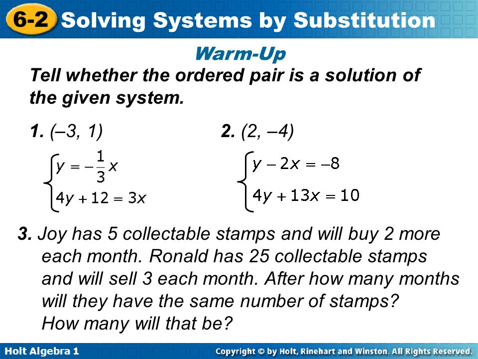 Warm-Up Tell whether the ordered pair is a solution of the given system. 1. (–3, 1) 2. (2, –4)