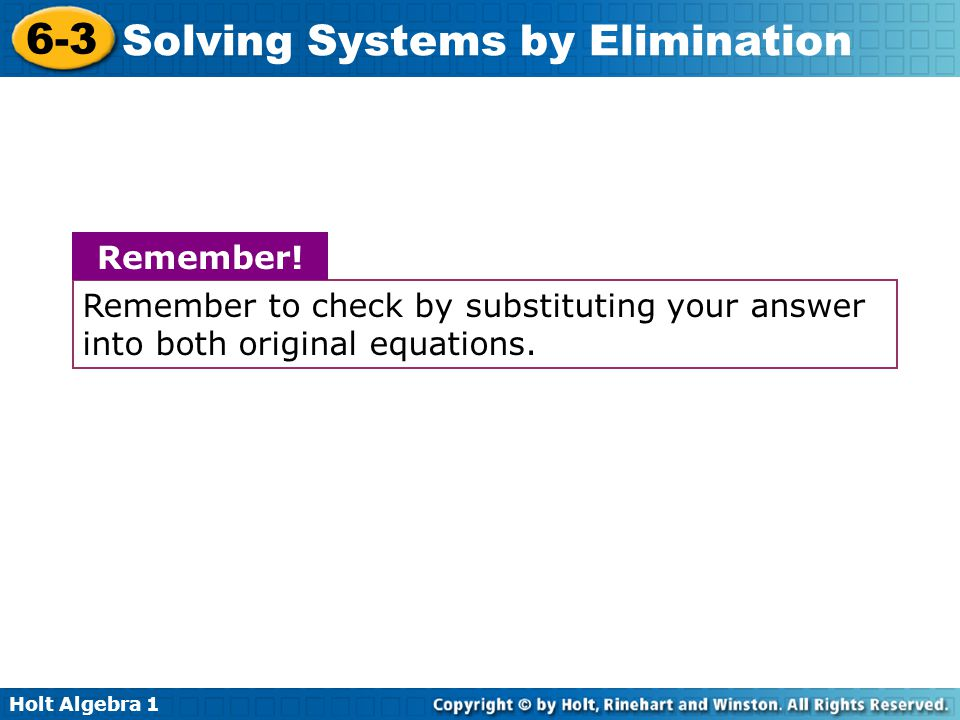 Remember to check by substituting your answer into both original equations.