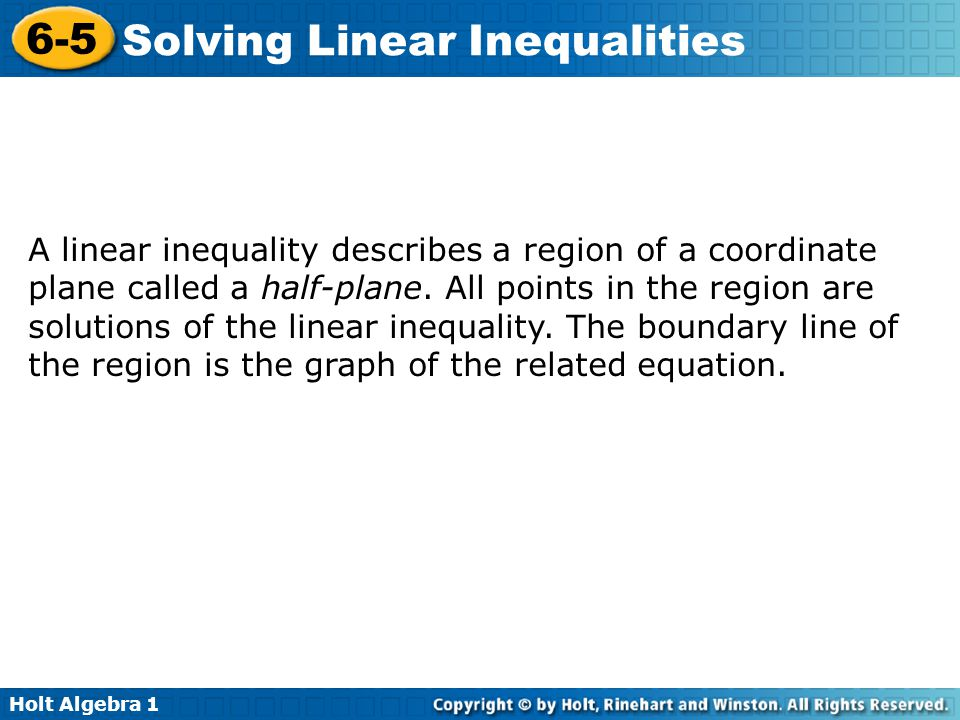 A linear inequality describes a region of a coordinate plane called a half-plane.