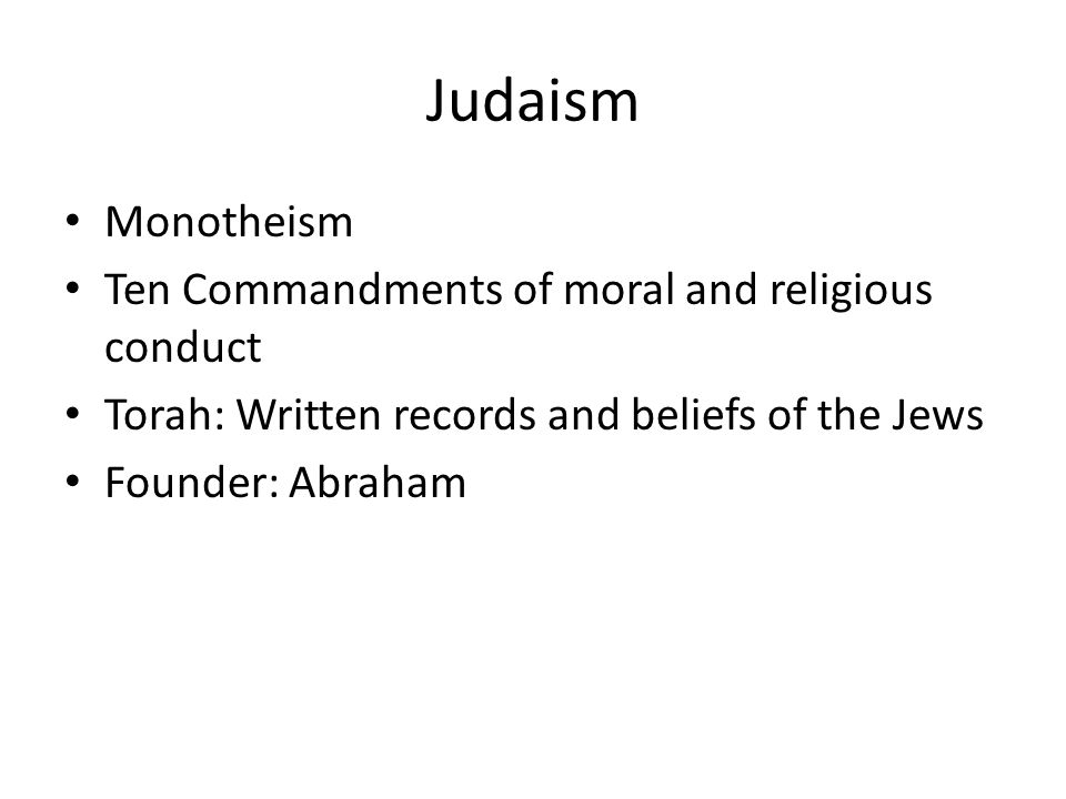 Judaism Monotheism Ten Commandments of moral and religious conduct