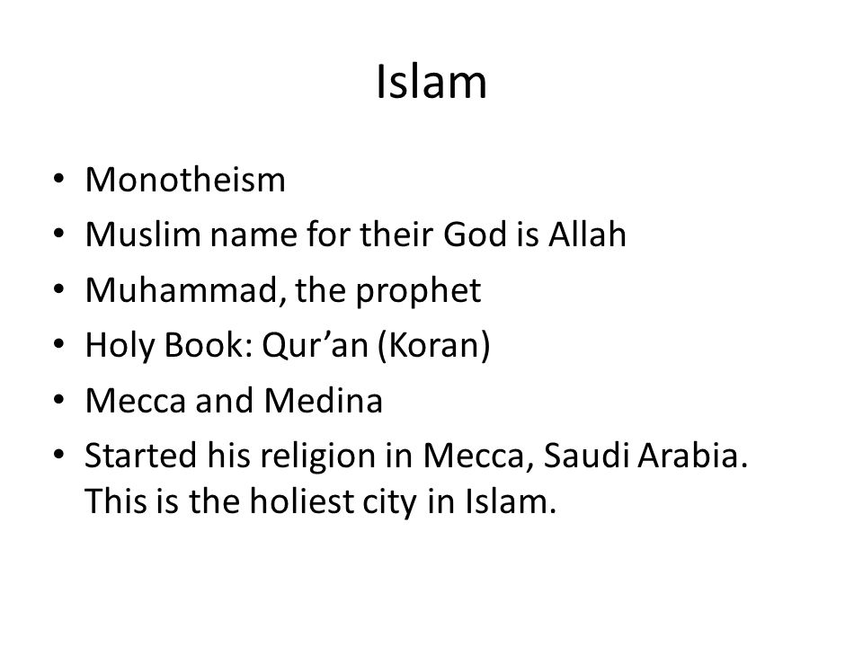 Islam Monotheism Muslim name for their God is Allah