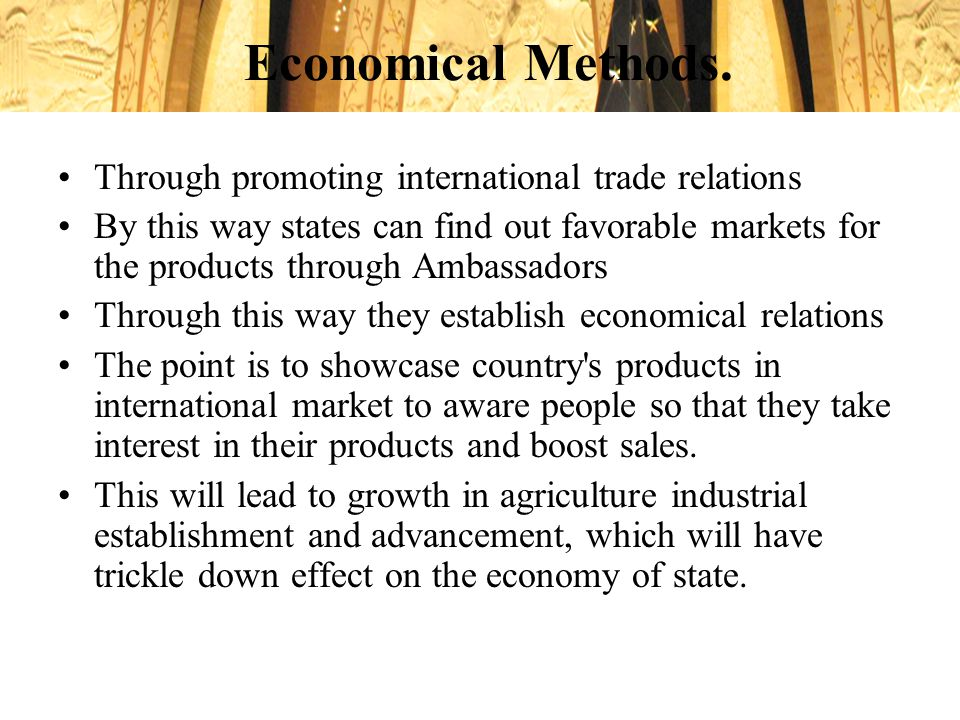 Economical Methods. Through promoting international trade relations