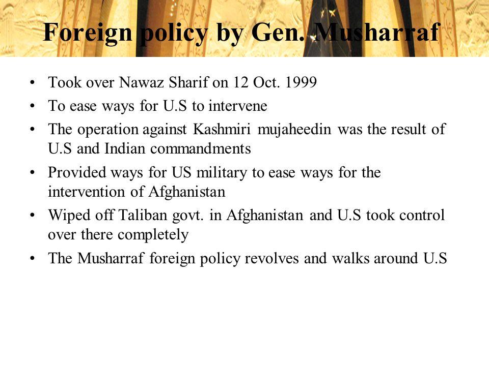 Foreign policy by Gen. Musharraf