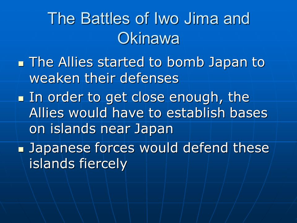 The Battles of Iwo Jima and Okinawa