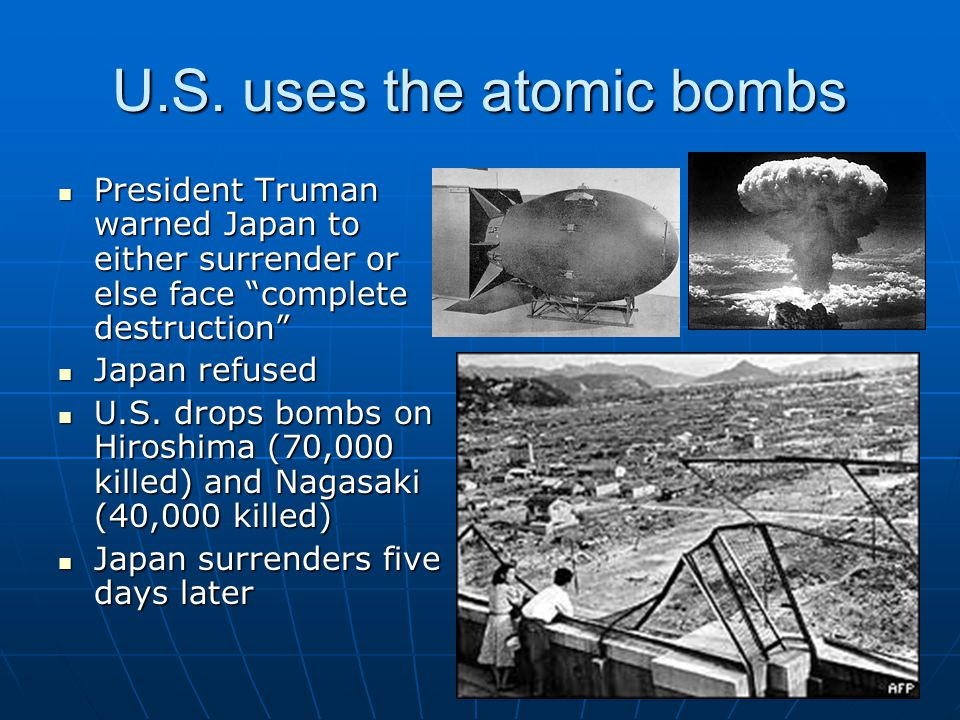 U.S. uses the atomic bombs