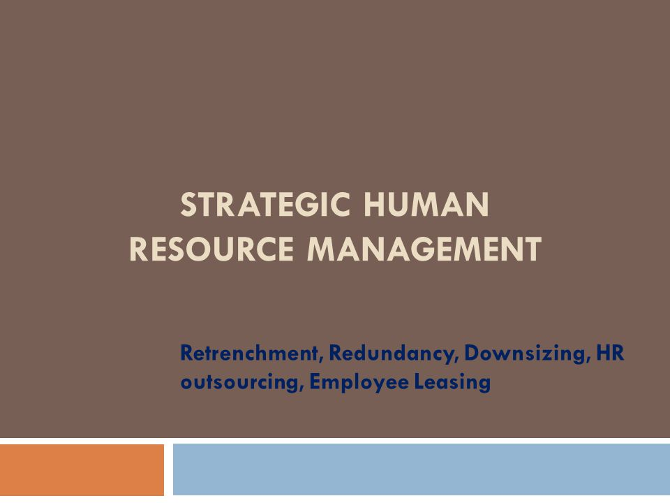 strategic management of downsizing Strategic management essentially means the implementation and formulation of various strategies in order to achieve the goals of the company this is the detailed initiative which is taken by the top management – these strategic decisions are taken on the basis of available resources – they also.