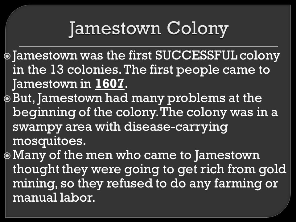 the labor problem at jamestown Early jamestown was almost a failure like the colonies before it some of the apparent problems were poor diplomacy with the natives, which resulted in armed attacks, poor agricultural planning.
