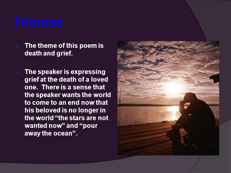 poems on the theme of death Read 50+ of the most iconic poems about life and death find the perfect  for ease of reference, we have organized this collection by themes: famous poems .