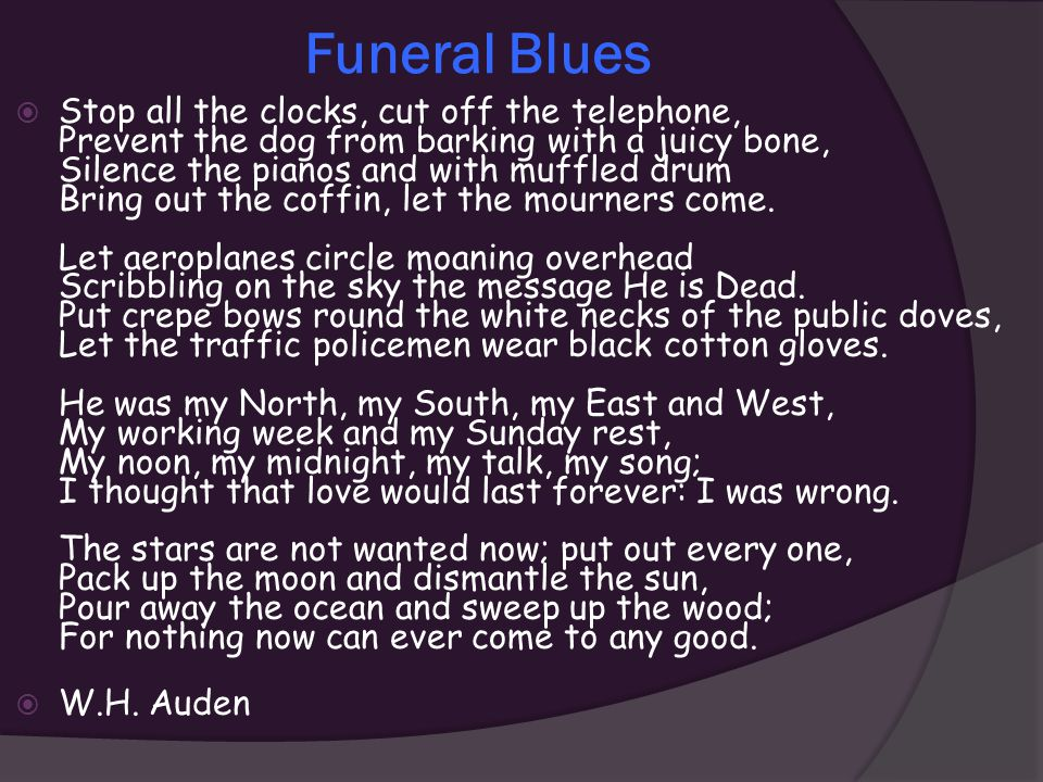 Funeral Blues by W.H. Auden