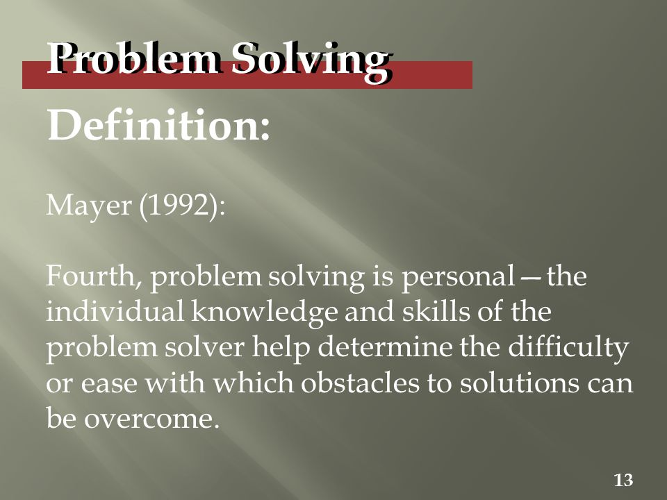 solving personal problems Solving personal problems the five-step model of problem solving is applied with the purpose of finding the best solution after having weighed all available options the process begins with.