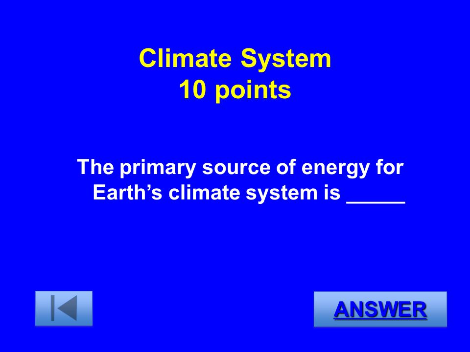 The primary source of energy for Earth's climate system is _____