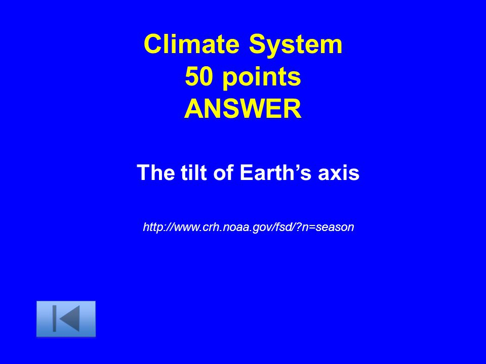Climate System 50 points ANSWER