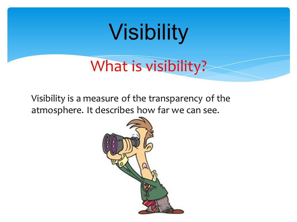 Visibility What is visibility