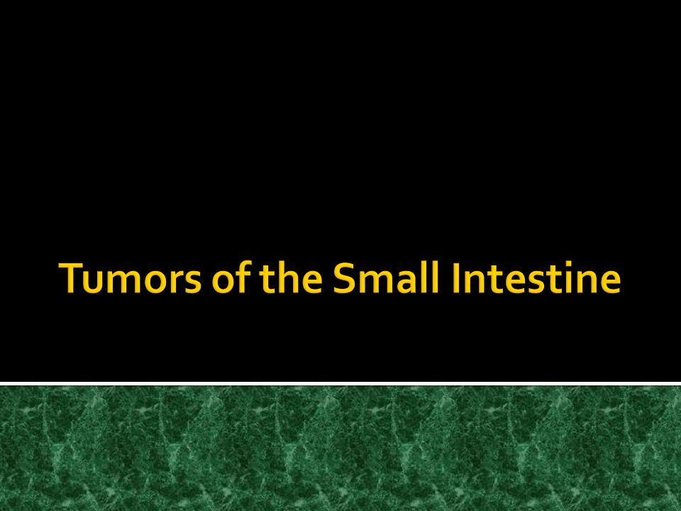 Tumors of the Small Intestine