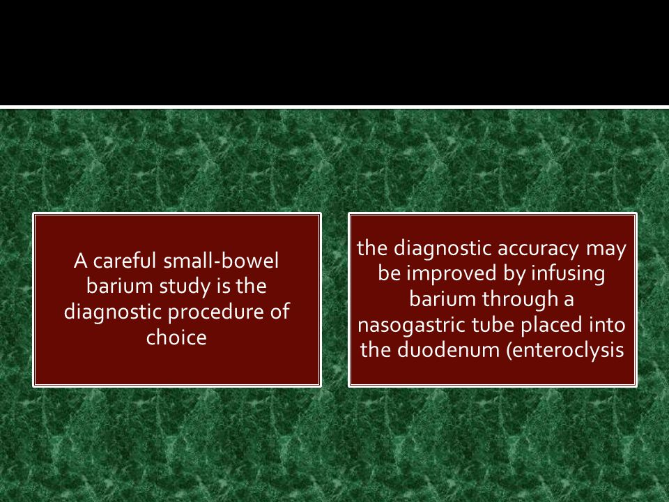 A careful small-bowel barium study is the diagnostic procedure of choice