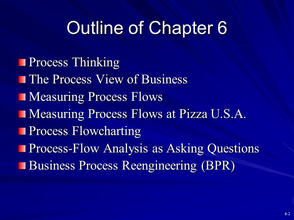 Outline of Chapter 6 Process Thinking The Process View of Business