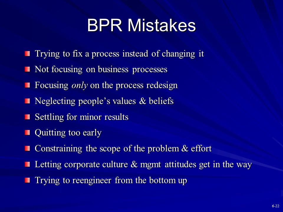 BPR Mistakes Trying to fix a process instead of changing it