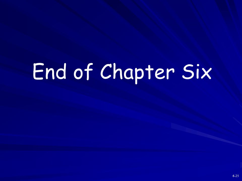 End of Chapter Six