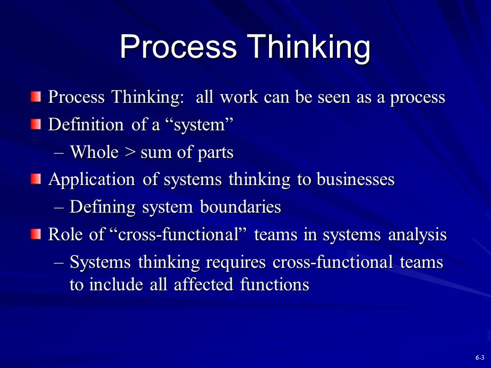 Process Thinking Process Thinking: all work can be seen as a process