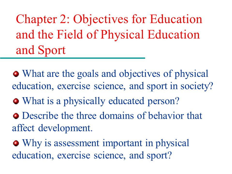 "the four main objectives of physical education The four parts of learning objective (actor  or it may be something more ""physical,"" such as performing an the four parts of a learning objective ""."