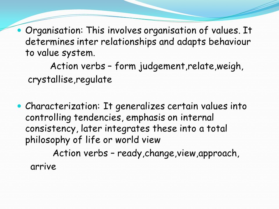 Organisation: This involves organisation of values