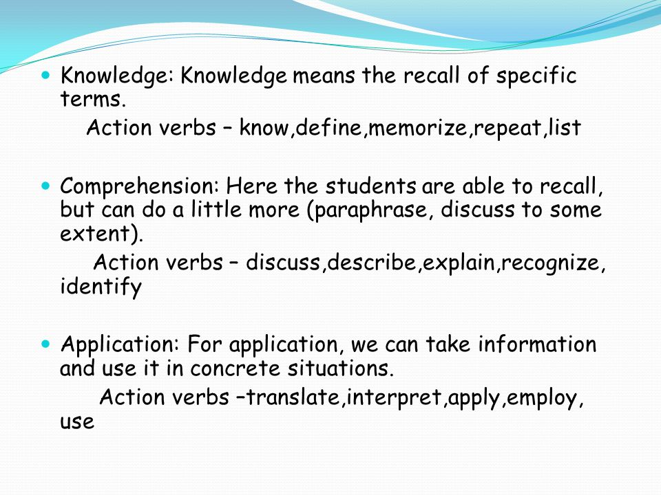 Knowledge: Knowledge means the recall of specific terms.
