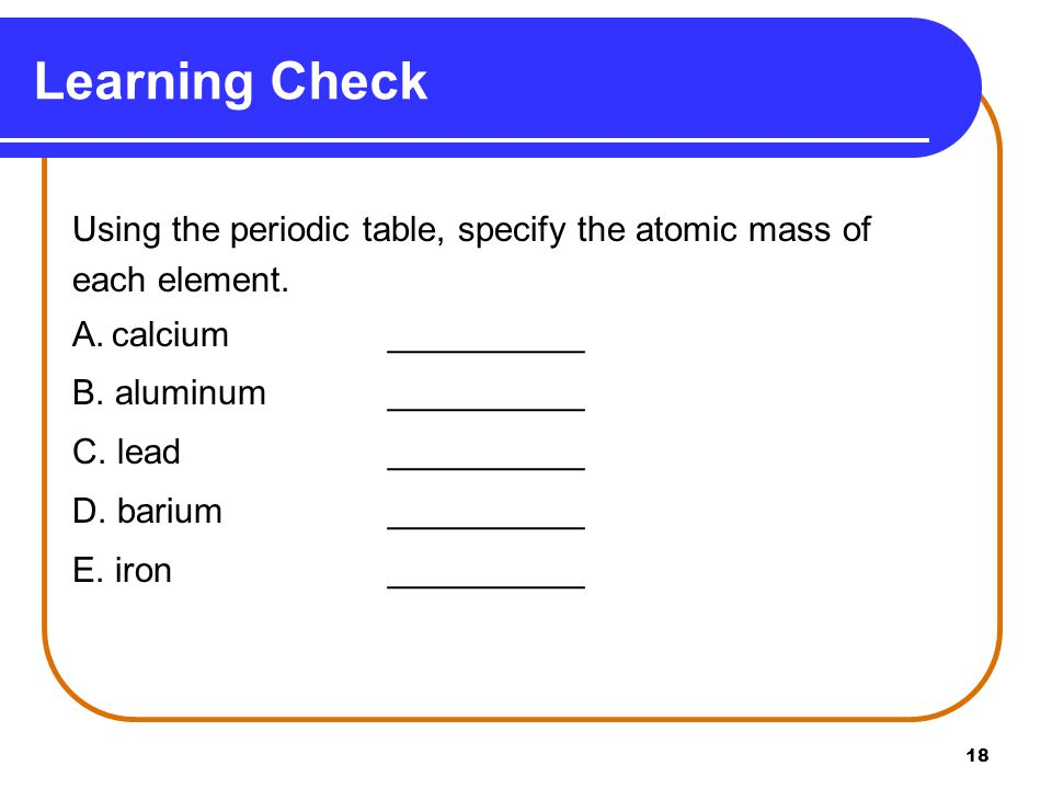 Chapter 3 atoms and elements ppt video online download learning check using the periodic table specify the atomic mass of urtaz Choice Image