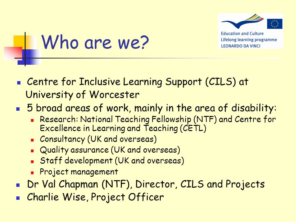 Who are we Centre for Inclusive Learning Support (CILS) at