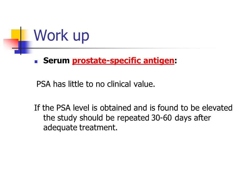 Work up Serum prostate-specific antigen: