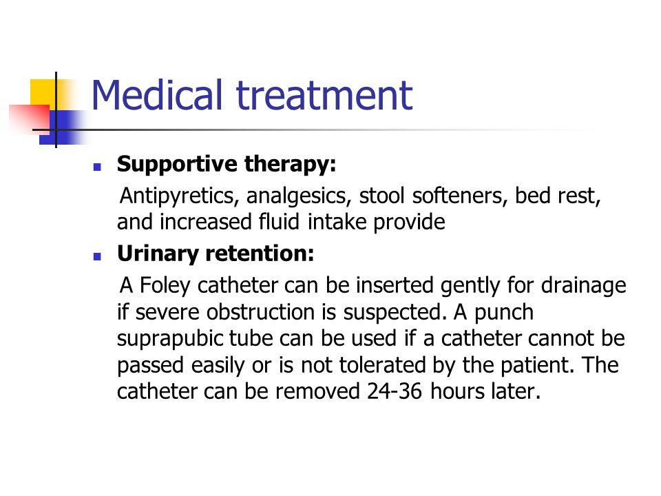 Medical treatment Supportive therapy: