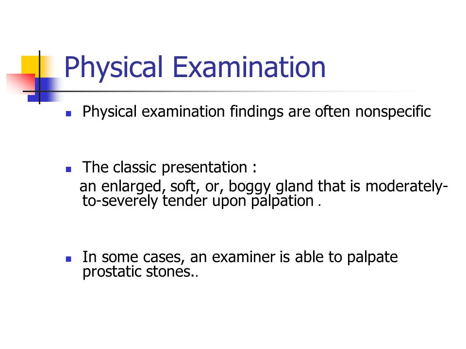 Physical Examination Physical examination findings are often nonspecific. The classic presentation :