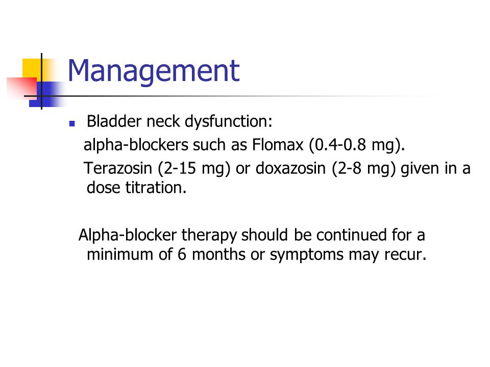 Management Bladder neck dysfunction: