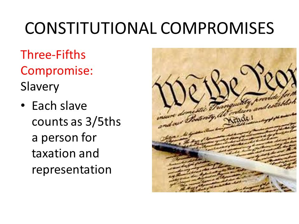 the great compromise the three 5ths compromise Apush chapter 9 study great compromise determined that each slave would be counted as three-fifths of a person for the purpose of apportioning taxes and.