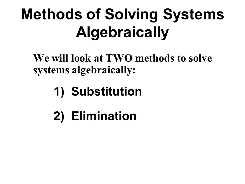 Solving Systems of Equations Algebraically - ppt download